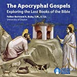 The Apocryphal Gospels: Exploring the Lost Books of the Bible | Fr. Bertrand A. Buby SMSTD
