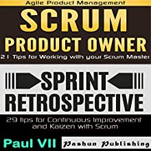 Agile Product Management: Scrum Product Owner: 21 Tips for Working with Your Scrum Master & Sprint Retrospective: 29 Tips for Continuous Improvement | Livre audio Auteur(s) : Paul Vii Narrateur(s) : Randal Schaffer