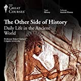 """""""The Other Side of History Daily Life in the Ancient World"""" av Robert Garland"""