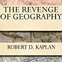 The Revenge of Geography: What the Map Tells Us About Coming Conflicts and the Battle Against Fate Audiobook by Robert D. Kaplan Narrated by Michael Prichard