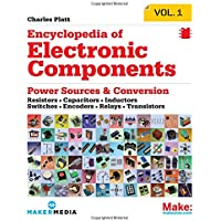 Make: Encyclopedia of Electronic Components Volume 1: Resistors, Capacitors, Inductors, Switches, Encoders, Relays, Transistors