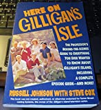Here on Gilligan's Isle/the Professor's Behind-The-Scenes Guide to Everything You Ever Wanted to Know About Gilligan's Island, Including a Complete E