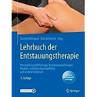 Lehrbuch Der Entstauungstherapie: Manuelle Lymphdrainage, Kompressionstherapie, Muskel- Und Gelenkpumpeffekte Und Andere…
