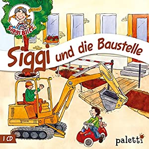 Siggi und die Baustelle (Siggi Blitz) Hörspiel