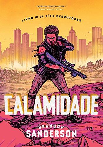 Calamidade: Série Executores - Volume 3