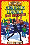 img - for Abraham Lincoln, Pro Wrestler (Time Twisters) book / textbook / text book