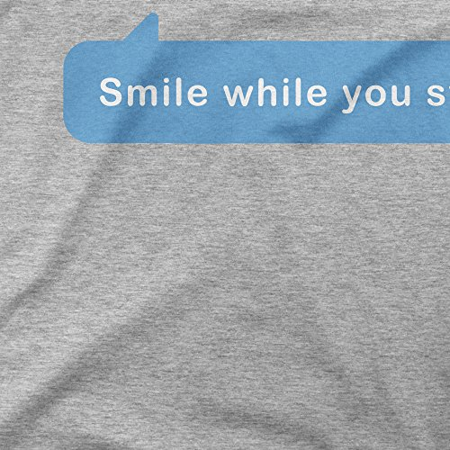 Smile While You Still Have Teeth Sent To Stranger Femme T-shirt