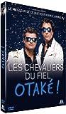 Les Chevaliers du fiel - Otaké !