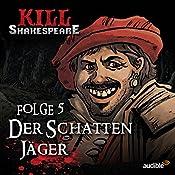 Der Schattenjäger (Kill Shakespeare 5)   Conor McCreery, Anthony Del Col
