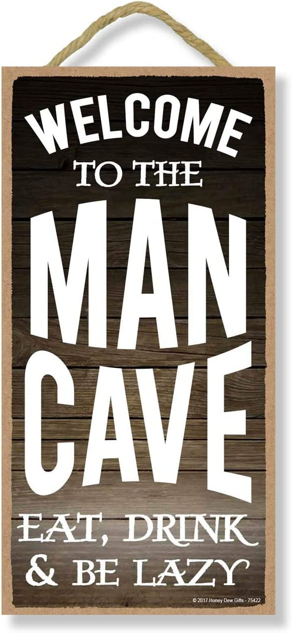 Honey Dew Gifts Man Cave Decor Welcome to The Man Cave, Eat, Drink and be Lazy 5 inch by 10 inch Hanging, Wall Art, Decorative Wood Sign Home Decor, Man Cave Signs and Decor