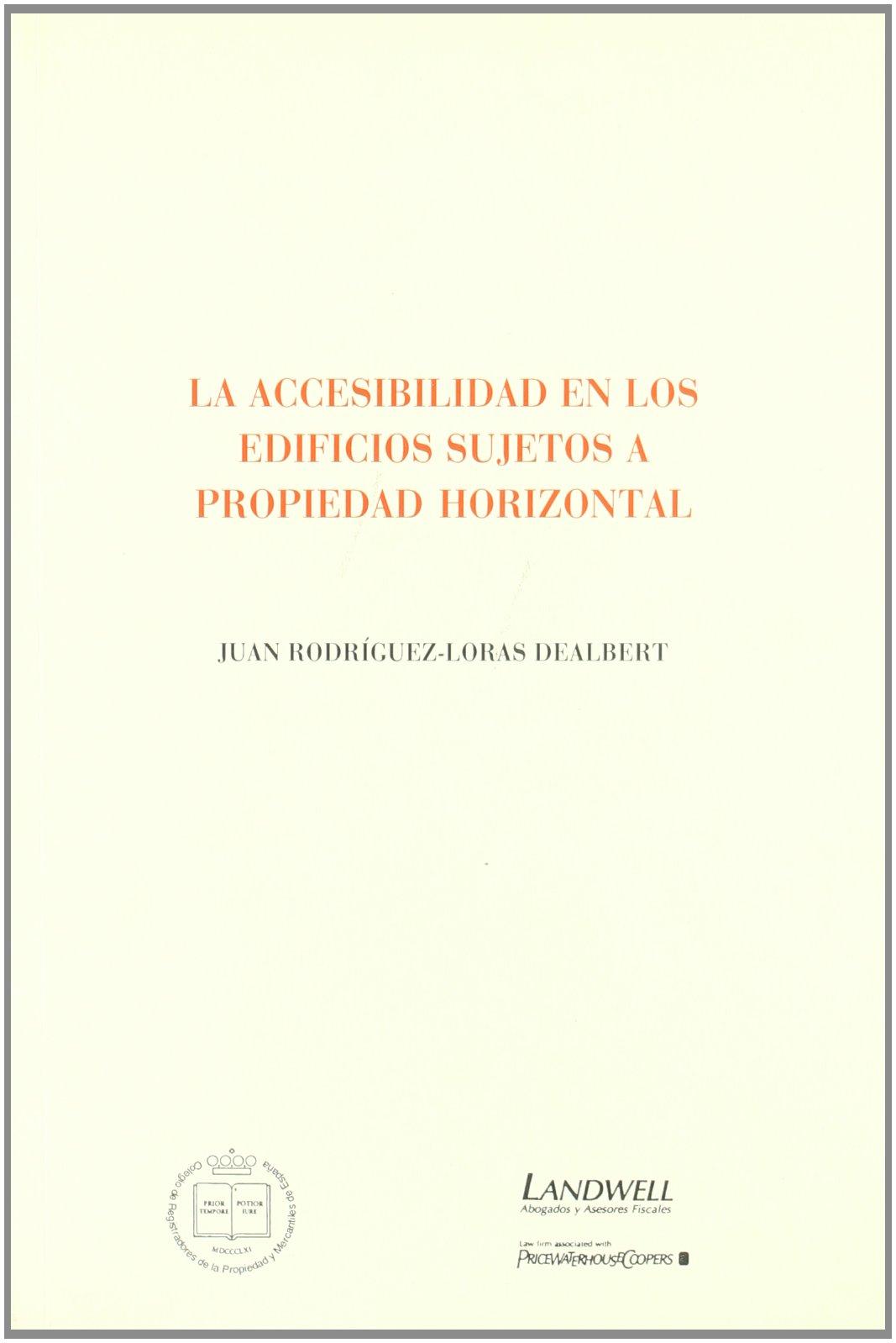 Accesibilidad en los edificios sujetos a propiedad horizontal, la: Amazon.es: Juan Rodriguez Loras Dealbert: Libros