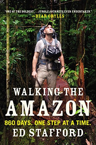 Walking the Amazon: 860 Days. One Step at a - The Walking Amazon