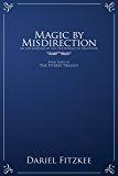 Magic by Misdirection (The Fitzkee Trilogy Book 3)