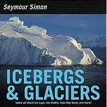 Icebergs & Glaciers: Revised Edition