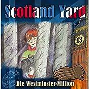 Die Westminster-Million (Scotland Yard 13) | Wolfgang Pauls