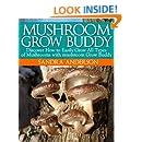 How to Grow Gourmet, Medicinal and Edible Mushrooms with mushroom Grow Buddy