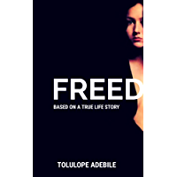 FREED: Based on a true life story (Diary of a Black Girl Book 2) (English Edition)