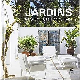 Amazon.fr - Jardins : Design contemporain - Collectif - Livres