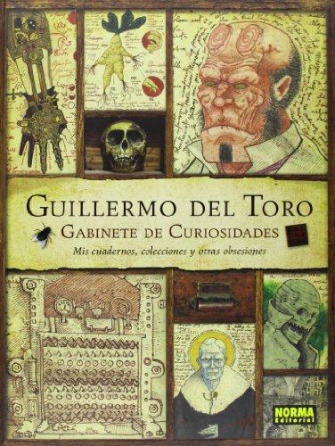Descargar Libro Guillermo Del Toro. Gabinete De Curiosidades. Mis Cuadernos Y Otras.. Guillermo Del Toro Y Marc Scott Zicree