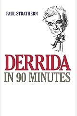 Derrida in 90 Minutes: Philosophers in 90 Minutes (Philosophers in 90 Minutes Series) Kindle Edition