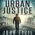 Urban Justice: Jack Lamburt Series, Book 2 | John Etzil