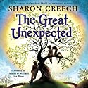 The Great Unexpected Audiobook by Sharon Creech Narrated by Heather O' Neill, Erin Moon