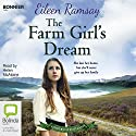 The Farm Girl's Dream: Flowers of Scotland, Book 2 Audiobook by Eileen Ramsay Narrated by Helen McAlpine