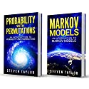 Probability: 2 Manuscripts: Probability with Permutations and Markov Models Audiobook by Steven Taylor Narrated by William Bahl