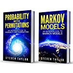 Probability: 2 Manuscripts: Probability with Permutations and Markov Models | Steven Taylor