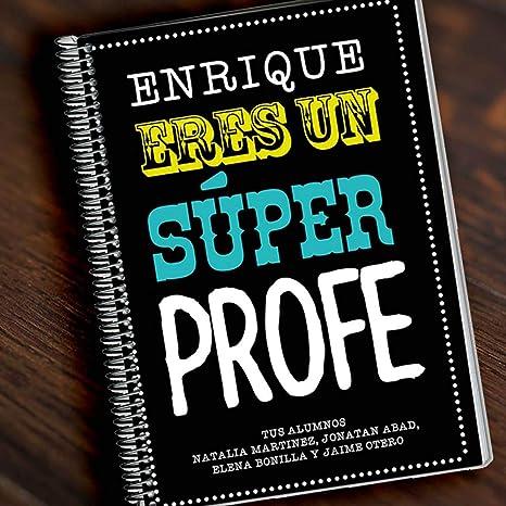 Regalo para profesores personalizable: cuaderno Súper Profe personalizado con su nombre y la dedicatoria que tú quieras: Amazon.es: Oficina y papelería