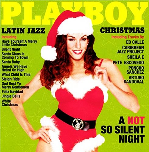 Playboy's Latin Jazz Christ - Playboy's Latin Jazz Christmas: A ...
