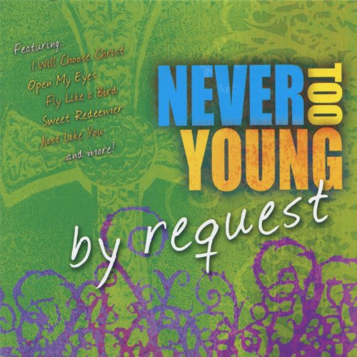Never Too Young - By Request