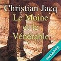 Le moine et le vénérable | Livre audio Auteur(s) : Christian Jacq Narrateur(s) : Jean-Marie Fonbonne