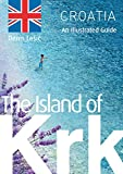 The Island of Krk: An Illustrated Guide
