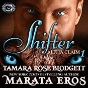 Shifter: Alpha Claim 1 | Tamara Rose Blodgett, Marata Eros