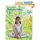 Aprende, juega, practica: Yoga para niños. (Spanish Edition)