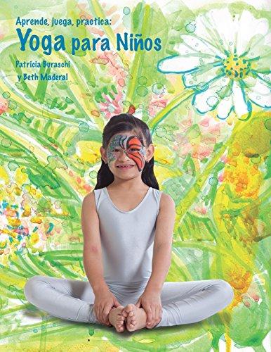 Aprende, juega, practica: Yoga para niños. (Spanish Edition) [Patricia Buraschi] (Tapa Blanda)