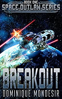 Breakout: (Space Outlaw 1) by [Mondesir, Dominique]
