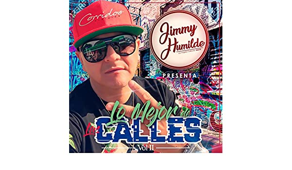 Jimmy Humilde Presenta Lo Mejor De Las Calles Vol.2 by Jimmy Humilde on Amazon Music - Amazon.com