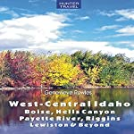 West-Central Idaho - Boise, Hells Canyon, Payette River, Riggins, Lewiston & Beyond | Genevieve Rowles