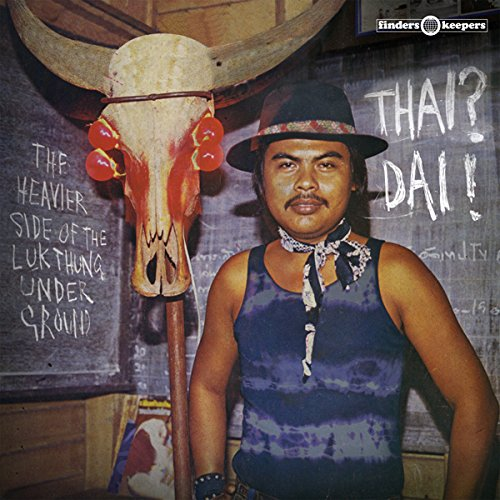 THAI DAI - THE HEAVIER SIDE OF THE LUK THUNG / VAR