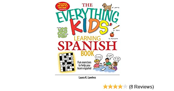 The everything kids learning spanish book fun exercises to help the everything kids learning spanish book fun exercises to help you learn espaol fun exercises to help you learn espanol everything kids kindle fandeluxe Choice Image