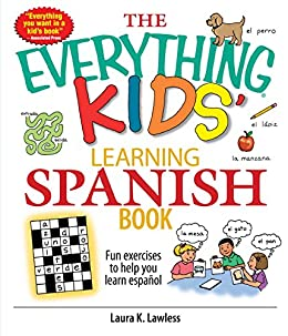 The Everything Kids Learning Spanish Book: Fun Exercises to Help You Learn Español,