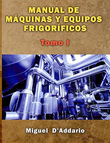 Descargar Libro Manual De Máquinas Y Equipos Frigoríficos: Tomo I Miguel D'addario