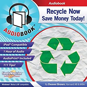 Recycle Now. Save Money Today! Audiobook