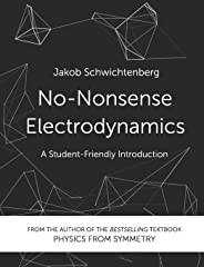 No-Nonsense Electrodynamics: A Student Friendly Introduction