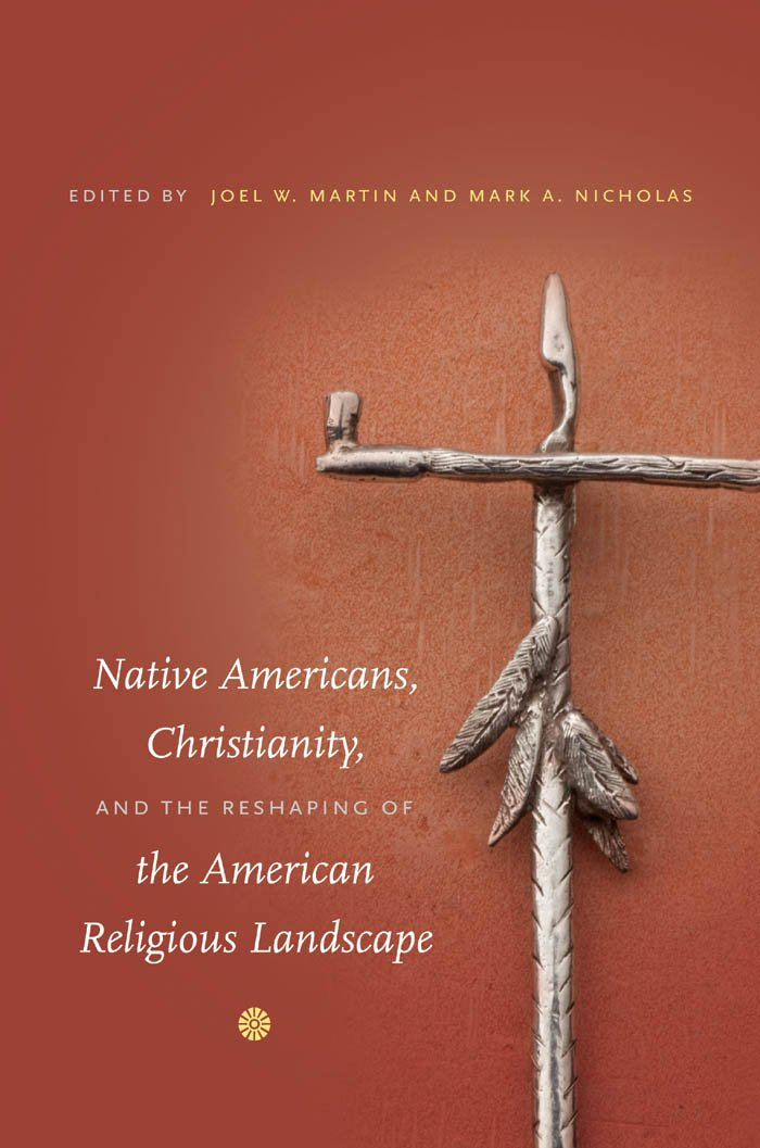 Native Americans, Christianity, and the Reshaping of the American Religious Landscape pdf