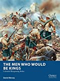 The Men Who Would Be Kings: Colonial Wargaming Rules (Osprey Wargames Book 16)