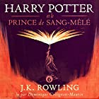 Harry Potter et le Prince de Sang-Mêlé (Harry Potter 6) Audiobook by J.K. Rowling Narrated by Dominique Collignon-Maurin