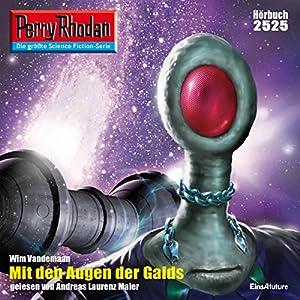 Mit den Augen der Gaids (Perry Rhodan 2525) Hörbuch